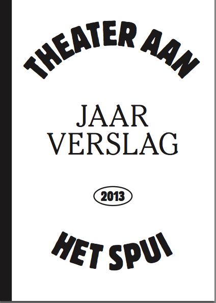 Cover Jaarverslag 2013 Theater aan het Spui